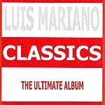 Luis Mariano Classics - Luis Mariano