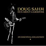 Doug Sahm He's About A Groover, Vol. 1 (An Essential Collection)