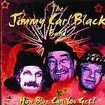 Jimmy Carl Black How Blue Can You Get?