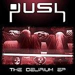 Push The Delirium Ep