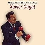 Xavier Cugat His Greatest Hits, Vol.2