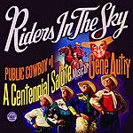 Riders In The Sky Public Cowboy #1: A Centennial Salute To The Music Of Gene Autry