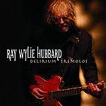 Ray Wylie Hubbard Delirium Tremolos