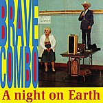 Brave Combo A Night On Earth