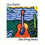 Chris Proctor Steel String Stories