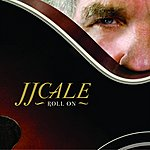 J.J. Cale Roll On