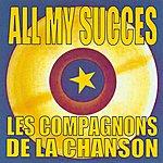 Les Compagnons De La Chanson All My Succes