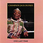 Champion Jack Dupree One Last Time