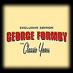 George Formby Classic Years Of George Formby