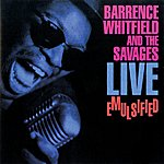 Barrence Whitfield & The Savages Live Emulsified