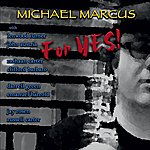 Michael Marcus For Yes!