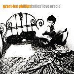 Grant Lee Phillips Ladies' Love Oracle
