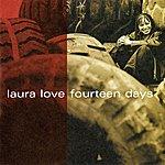 Laura Love Fourteen Days
