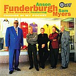 Anson Funderburgh & The Rockets Change In My Pocket