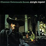Clarence 'Gatemouth' Brown Alright Again!