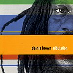 Dennis Brown Tribulation