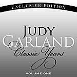 Judy Garland Classic Years Of Judy Garland Vol. 1