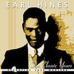 Earl Hines The Classic Years Of Earl Hines