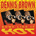 Dennis Brown Some Like It Hot