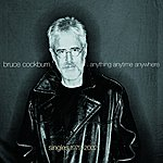 Bruce Cockburn Anything Anytime Anywhere (Singles 1979-2002)