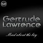 Gertrude Lawrence Mad About The Boy