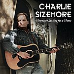Charlie Sizemore Heartache Looking For A Home