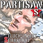 The Partisans Fluchtpunkt Sehnsucht