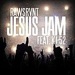 Rawsrvnt Jesus Jam (feat. KJ-52) - Single