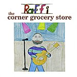 Raffi The Corner Grocery Store And Other Singable Songs