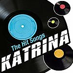 Katrina The Hit Songs