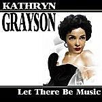 Kathryn Grayson Let There Be Music
