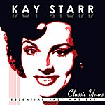 Kay Starr Classic Years Of Kay Starr