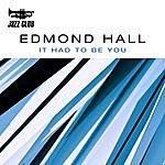 Edmond Hall It Had To Be You