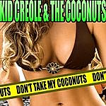 Kid Creole & The Coconuts Don't Take My Coconuts