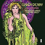 Sandy Denny I'm A Dreamer / Who Knows Where The Time Goes
