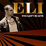 Eli This Can't Be Love