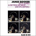 James Booker Let's Make A Better World! Live In Leipzig