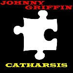 Johnny Griffin Catharsis