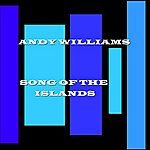 Andy Williams Song Of The Islands
