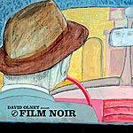 David Olney David Olney Presents: Film Noir