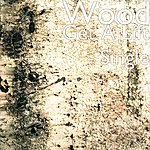 Wood Get A Lift - Single