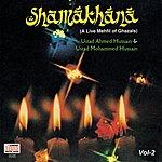 Ustad Ahmed Hussain Shamakhana Vol. 2 : A Live Mehfil Of Ghazals