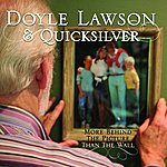 Doyle Lawson & Quicksilver More Behind The Picture Than The Wall