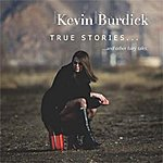 Kevin Burdick True Stories And Other Fairy Tales