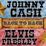 Johnny Cash Back To Back: Johnny Cash & Elvis Presley