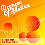 Degrees Of Motion Shine On (1994 Mixes)