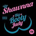 Shawnna Big Booty Judy - Single