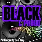 Soul Deep Proud To Be Black