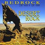 Bedrock Desert Rock