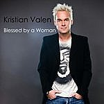 Kristian Valen Blessed By A Woman